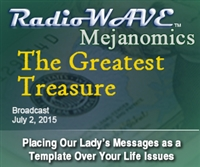 The Greatest Treasure - Mejanomics July 2, 2015