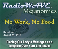 No Work, No Food - Mejanomics August 20, 2015
