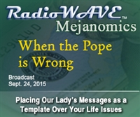 When the Pope is Wrong - Mejanomics September 24, 2015
