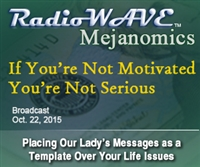 If You're Not Motivated You're Not Serious - Mejanomics October 22, 2015
