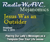 Jesus Was an Outsider - Mejanomics December 3, 2015