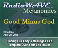 Good Minus God- Mejanomics April 28, 2016