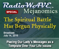 The Spiritual Battle Has Begun Physically- Mejanomics July 14, 2016
