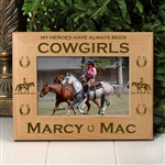 Heroes Have Been Cowgirls Horse Picture Frame