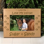 Love Me Love My Horse Picture Frame