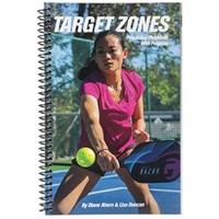 Target Zones: Practicing Pickleball with Purpose by Diane Ahern & Lisa Duncan