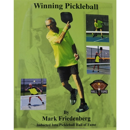 Winning Pickleball by Mark Friedenberg