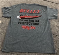 "Bullet Factory Tour Shirt ""I've seen hand laid perfection"" Heathered Charcoal T-Shirt"