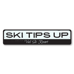 Ski Tips Up Sign, Personalized Ski Resort Ski Lover Sign, Custom Skiing Ski Lodge Sign, Metal Ski Lodge Decor