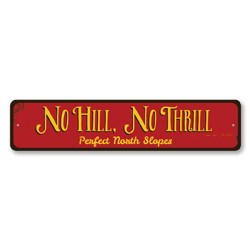 No Hill No Thrill Sign, Personalized Ski Slopes Sign, Custom Skiing Destination Sign, Metal Ski Lodge Decor