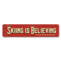 Skiing Is Believing Sign, Personalized Ski Resort Sign, Custom Ski Lodge Sign, Metal Ski Lodge Sign, Ski Sign