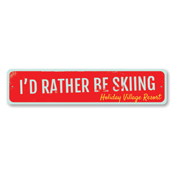 I'd Rather Be Skiing Sign, Personalized Ski Resort Sign, Custom Skiing Location Sign, Metal Ski Lodge Decor