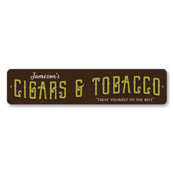 Cigars & Tobacco Sign, Personalized Treat Yourself To The Best Sign, Custom Name Cigar Store Man Cave Sign