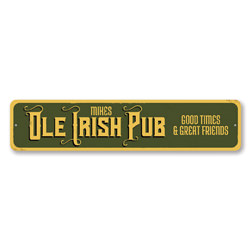 Ole Irish Pub Sign, Personalized Good Times & Great Friends Bar Sign, Custom Bartender Name Metal Bar Decor