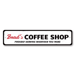 Coffee Shop Name Sign, Personalized Proudly Serving Whatever You Make Sign, Custom Coffee Bar Kitchen Decor