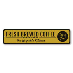 Fresh Brewed Coffee Sign, Personalized Coffee Lover Shop Served Here Try A Cup Sign, Family Name Kitchen Decor