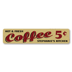 Hot & Fresh Coffee Sign, Personalized Coffee House 5 Cents Sign, Custom Metal Coffee Lover Name Kitchen Decor