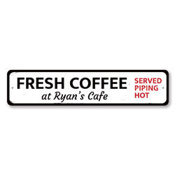Served Piping Hot Fresh Coffee Sign, Personalized Coffee Lover Sign, Barista Name Cafe Java Kitchen Decor