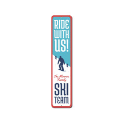 Ride With Us! Vertical Sign, Personalized Family Last Name Ski Team Sign, Metal Skiing Cabin Lodge Decor