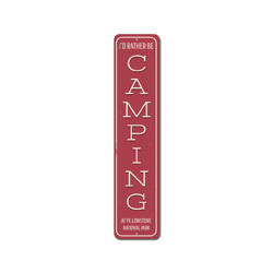 I'd Rather Be Camping Vertical Sign, Personalized National Park Location Name Gift, Custom Camper Cabin Decor