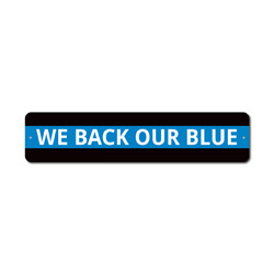 We Back Our Blue Sign, Police Support Gift, Officer Appreciation & Respect Home Decor