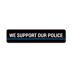 We Support Our Police Sign, Back The Blue Gift, Officer Appreciation & Respect Decor