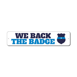 We Back The Badge Sign, Police Support Blue Gift, Officer Appreciation & Respect Decor