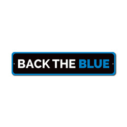 Back The Blue Sign, Police Support Gift, Officer Proud Appreciation & Respect Home Decor