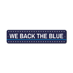 We Back The Blue Sign, Police Support Gift, Officer Proud Appreciation & Respect Decor