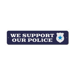 We Support Our Police Sign, Police Support Gift, Officer Appreciate & Respect Badge Decor
