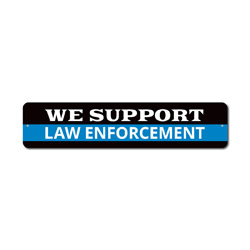 We Support Law Enforcement Sign, Police Gift, Officer Appreciation & Respect Home Decor