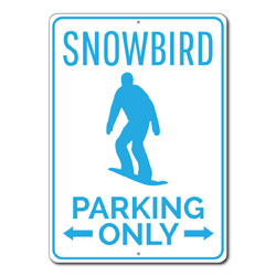 Snowbird Parking Only Metal Sign, Snowboarding Lover Snowboarder Man Cave Garage Decor