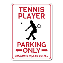 Tennis Player Parking Only Metal Sign, Arrows Violators Will Be Served Gift, Tennis Decor