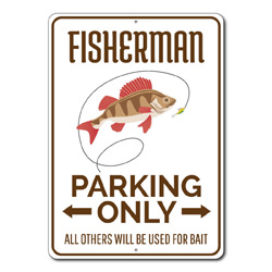 Fisherman Parking Only Metal Sign, Arrows All Others Will Be Used For Bait Gift, Fishing Decor