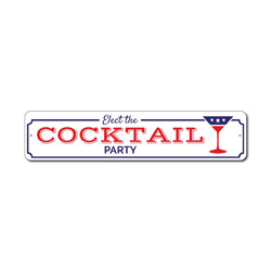 Cocktail Party Sign, Political Sign, Election Sign, Gift for Politician, Cocktail Lover Gift, Metal Party Decor