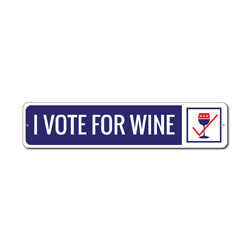 I Vote For Wine Sign, Political Party Decor, Funny Political Sign, Gift for Wine Lover, Election 2016 Humor Sign