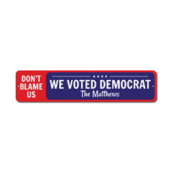 We Voted Democrat Sign