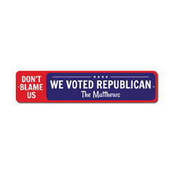 We Voted Republican Sign