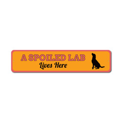 Spoiled Dog Sign, Spoiled Puppy Sign, Lab Lover Gift, Lab Owner Sign, Lab Decor, Lab Gift, Lab Sign, Dog Decor