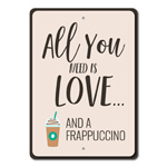 Coffee Addict Gift, All You Need Is Love Sign, Coffee Lover Gift, Coffee Lover Sign, Frappuccino Sign, Coffee