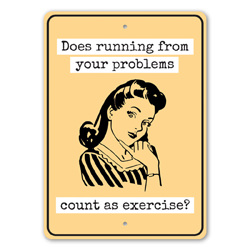 Does Running from Your Problems Count as Exercise? Witty Sign, Funny Man Cave Sign, Humorous Gift Idea