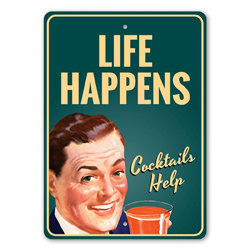 Life Happens, Cocktails Help Hilarious Gift Sign, Funny Gift Idea, Funny Bar Sign, Home Bar Fun Decor