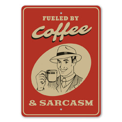Fueled by Coffee... And Sarcasm Amusing Witticism Sign, Coffee-Lover Gift Idea, Cafe Fun Decor