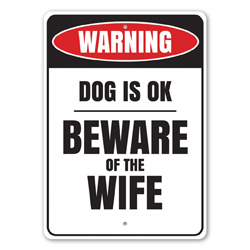 Warning: Dog is OK... Beware of the Wife Hilarious Newly-wed Gift Sign, Marriage Silly Sign, Family Gift Idea