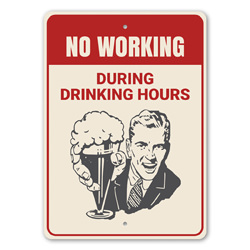 NO Working During Drinking Hours Funny Bar Sign, Home Bar Sign