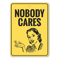 Nobody Cares Man Cave Humourous Sign, Funny Sign, Witicism