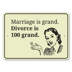Marriage is Grand, Divorce is 100 Grand Funny Marriage Sign, Humorous Silly Marriage Sign