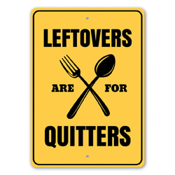 Leftovers are for Quitters Restaurant Sign, Kitchen Sign, Home Wall Decor Sign
