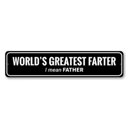 World's Greatest Farter... I Mean Father Funny Father's Day Gift Idea, World's Greatest Father Sign