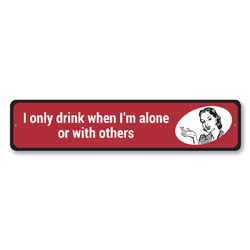 I Only Drink When I'm Alone Or With Others Funny Bar Sign, Pub Sign, Home Bar Wall Decor